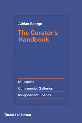 Curator's Handbook: Museums, Commercial Galleries, Independe (BOK)