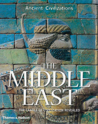 The Middle East: The Cradle of Civilization Revealed (BOK)