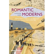 The Romantic Moderns: English Writers, Artists and the Imagination from Virginia Woolf to John Piper (BOK)
