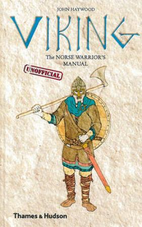 Viking: The Norse Warrior's (Unofficial) Manual (BOK)