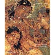 The Ajanta Caves: Ancient Paintings of Buddhist India (BOK)