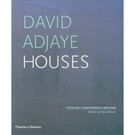 David Adjaye Houses: Recycling, Reconfiguring, Rebuilding (BOK)