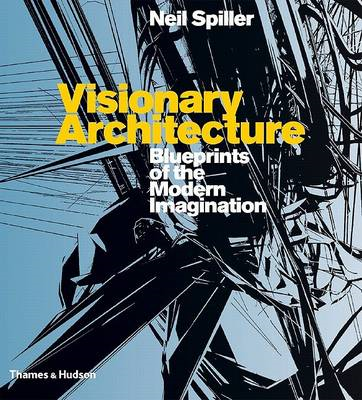 Visionary Architecture: Blueprints of the Modern Imagination (BOK)
