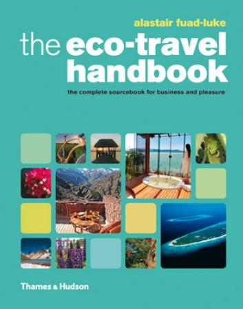 The Eco-Travel Handbook: A Complete Sourcebook for Business and Pleasure (BOK)