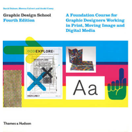 Graphic Design School: A Foundation Course for Graphic Designers Working in Print, Moving Image and (BOK)