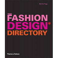 The Fashion Design Directory: An A - Z of the Worlds Most Influential Designers and Labels (BOK)
