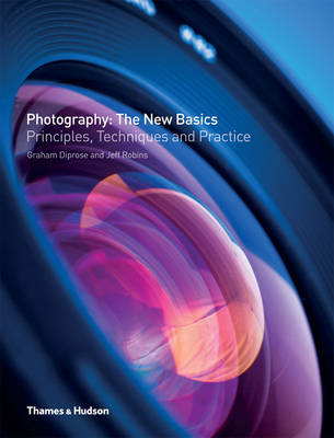 Photography: The New Basics: Principles, Techniques & Practice (BOK)