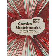 Comics Sketchbooks: The Unseen World of Today's Most Creative Talents (BOK)