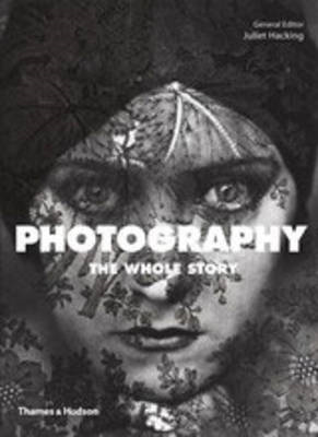 Photography: The Whole Story (BOK)