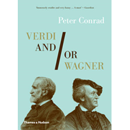 Verdi and/or Wagner: Two Men, Two Worlds, Two Centuries (BOK)