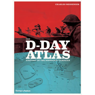 The D-Day Atlas: Anatomy of the Normandy Campaign (BOK)