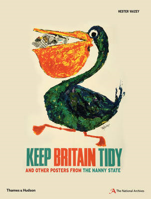 Keep Britain Tidy: and Other Posters from the Nanny State (BOK)