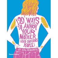 120 Ways to Annoy Your Mother (and Influence People) (BOK)