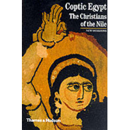 Coptic Egypt: The Christians of the Nile (BOK)