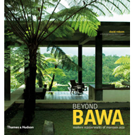 Beyond Bawa: Modern Masterworks of Monsoon Asia (BOK)