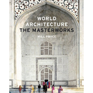 World Architecture: The Masterworks (BOK)