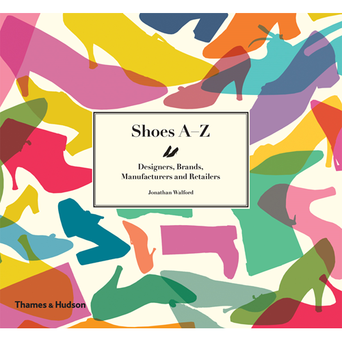 Shoes A-Z: Designers, Brands, Manufacturers and Retailers (BOK)