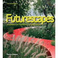 Futurescapes: Designers for Tomorrow's Outdoor Spaces (BOK)