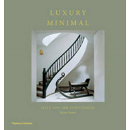 Luxury Minimal: Minimalist Interiors in the Grand Style (BOK)