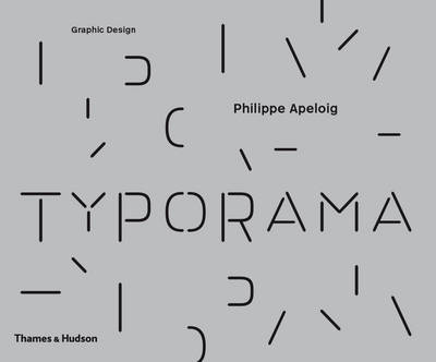 Typorama: The Graphic Work of Philippe Apeloig (BOK)