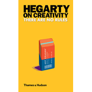 Hegarty on Creativity: There are No Rules (BOK)