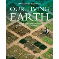 Our Living Earth: A Next Generation Guide to People and Preservation (BOK)