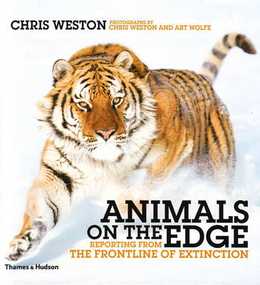 Animals on the Edge: Reporting from the Front Line of Extinction (BOK)