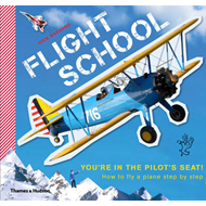 Flight School: How to Fly a Plane Step by Step (BOK)