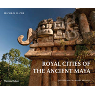 Royal Cities of the Ancient Maya (BOK)
