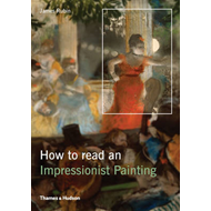 How to Read an Impressionist Painting (BOK)