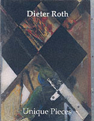 Dieter Roth: Unique Pieces (BOK)