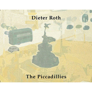 Dieter Roth: The Piccadillies (BOK)