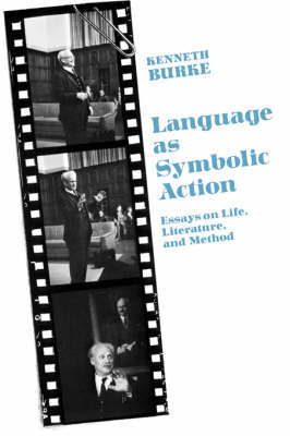 Language as Symbolic Action: Essays on Life, Literature, and Method (BOK)