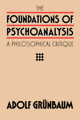 The Foundations of Psychoanalysis: A Philosophical Critique (BOK)