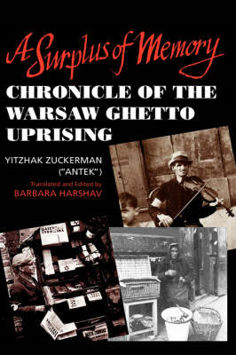 A Surplus of Memory: Chronicle of the Warsaw Ghetto Uprising (BOK)