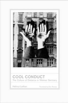 Cool Conduct: The Culture of Distance in Weimar Germany (BOK)