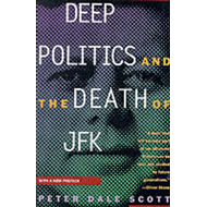 Deep Politics and the Death of JFK (BOK)