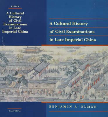 A Cultural History of Civil Examinations in Late Imperial China (BOK)