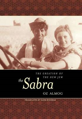 The Sabra: The Creation of the New Jew (BOK)