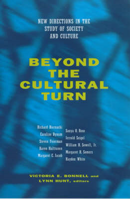 Beyond the Cultural Turn: New Directions in the Study of Society and Culture (BOK)