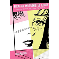 Permitted and Prohibited Desires: Mothers, Comics and Censorship in Japan (BOK)