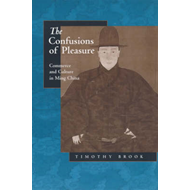 The Confusions of Pleasure: Commerce and Culture in Ming China (BOK)