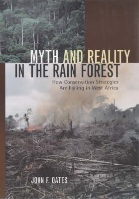 Myth and Reality in the Rain Forest: How Conservation Strategies are Failing in West Africa (BOK)