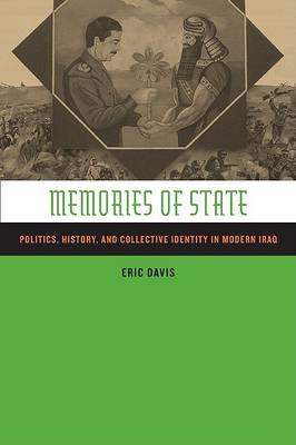 Memories of State: Politics, History and Collective Identity in Modern Iraq (BOK)