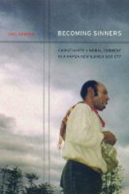 Becoming Sinners: Christianity and Moral Torment in a Papua New Guinea Society (BOK)