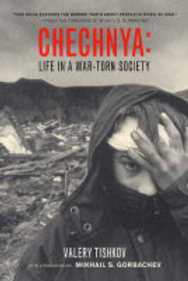 Chechnya: Life in a War-Torn Society (BOK)