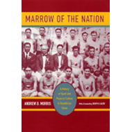 Marrow of the Nation: A History of Sport and Physical Culture in Republican China (BOK)