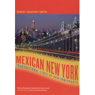 Mexican New York: Transnational Lives of New Immigrants (BOK)