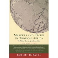 Markets and States in Tropical Africa: The Political Basis of Agricultural Policies (BOK)