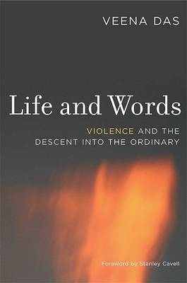 Life and Words: Violence and the Descent into the Ordinary (BOK)